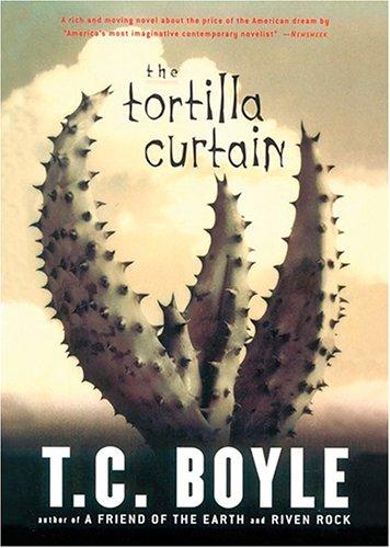 Tortilla Curtain: Boyle, T.C