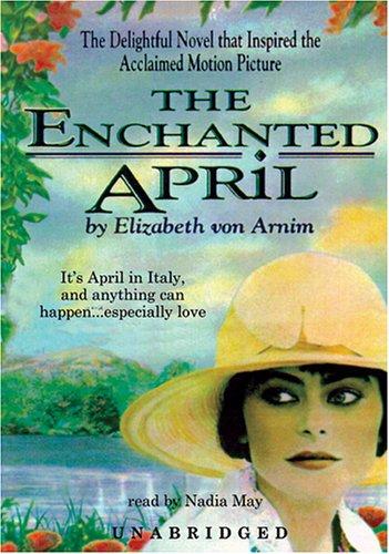 Enchanted April: Classic Collection: Elizabeth Von Arnim