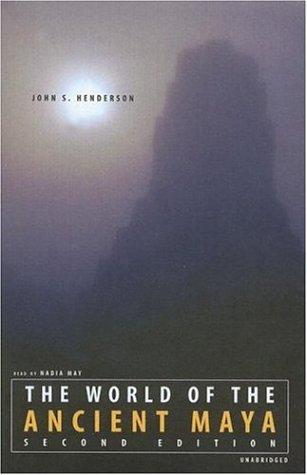 World of the Ancient Maya [UNABRIDGED]: John S. Henderson