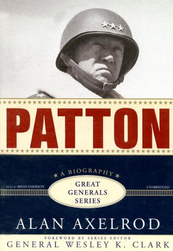Patton (Great Generals): Alan Axelrod