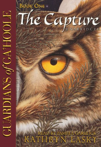 The Capture (Guardians of Ga'Hoole, Book 1)(Library Edition) (0786145994) by Kathryn Lasky