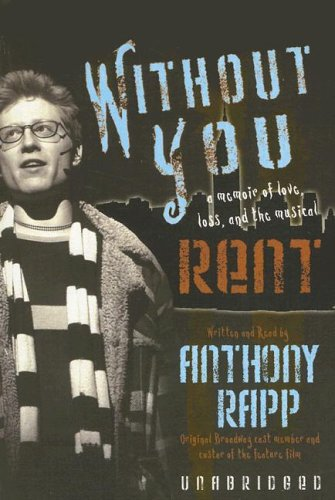 9780786146000: Without You: A Memoir of Love, Loss, and the Musical Rent