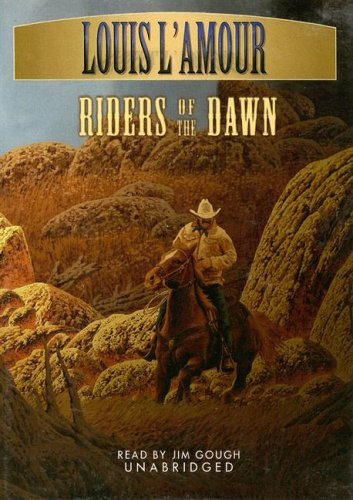 Riders of the Dawn (0786146443) by Louis L'Amour