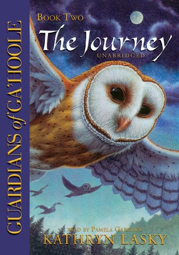 The Journey (Guardians of Ga'Hoole, Book 2)(Library Edition) (0786146753) by Kathryn Lasky