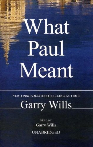 What Paul Meant (0786146826) by Garry Wills
