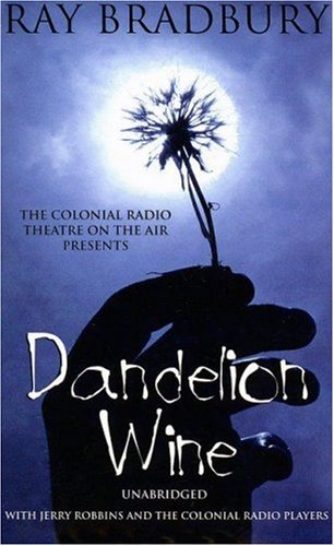 9780786147144: Dandelion Wine (The Colonial Radio Theatre on the Air - Full Cast Dramatization)