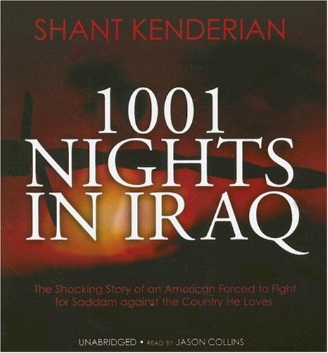 9780786157808: 1001 Nights in Iraq: The Shocking Story of an American Forced to Fight for Saddam against the Country He Loves