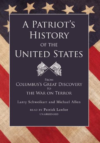 9780786158256: A Patriot's History of the United States: From Columbus's Great Discovery to the War on Terror (Part 2 of 2 parts)(Library Edition)