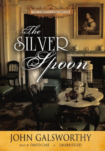 The Silver Spoon (Forsyte Chronicles, Book 5)(Library Edition) (Forsyte Saga): John Galsworthy