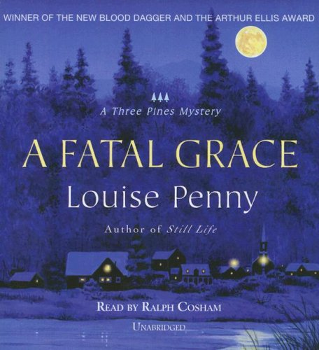 A Fatal Grace (An Inspector Armand Gamache -Three Pines Mystery #2): Louise Penny