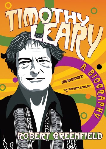 Timothy Leary - A Biography: Robert Greenfield