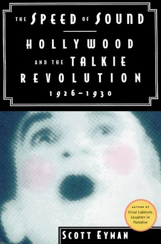 9780786160235: The Speed of Sound: Hollywood and the Talkie Revolution, 1926-1930