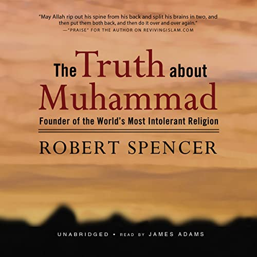 9780786160259: The Truth About Muhammad: Founder of the World's Most Intolerant Religion
