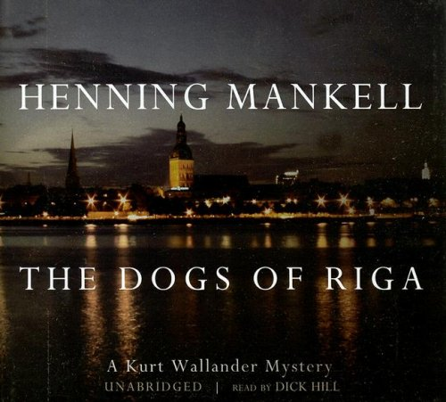 The Dogs of Riga -: Henning Mankell