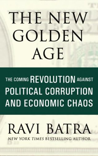 9780786161911: The New Golden Age: The Coming Revolution against Political Corruption and Economic Chaos