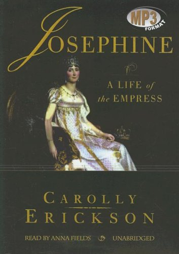 Josephine - A Life of the Empress: Carolly Erickson