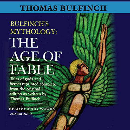 The Age of Fable -: Thomas Bulfinch