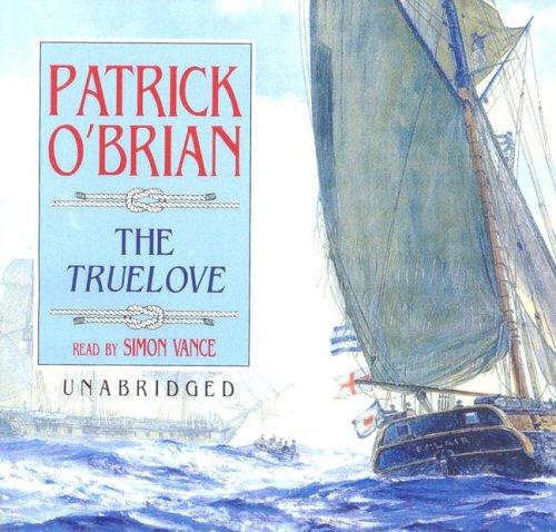 9780786163458: The Truelove (Aubrey-Maturin (Audio))