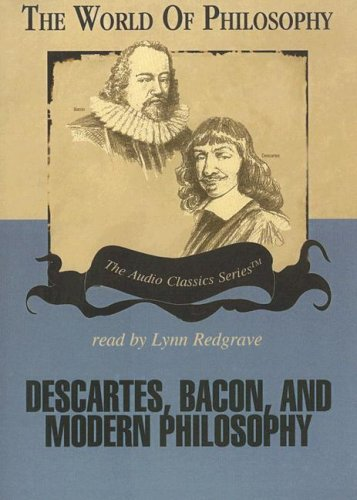 9780786163892: Descartes, Bacon, and Modern Philosophy (World of Philosophy)