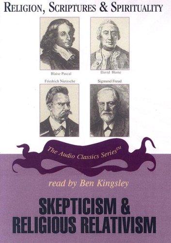 9780786164929: Religion, Scriptures & Spirituality: Skepticism & Religious Relativism (The Audio Classics Series)