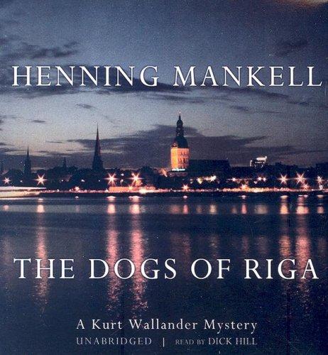 9780786165391: The Dogs of Riga: A Kurt Wallander Mystery