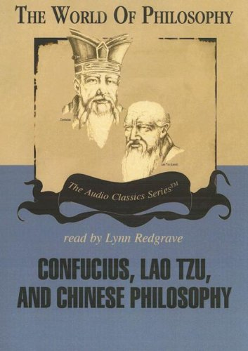 9780786165995: Confucius, Lao Tzu, and Chinese Philosophy (The Audio Classics Series: The World Of Philosophy)