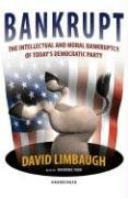 9780786166893: Bankrupt: The Intellectual and Moral Bankruptcy of Today's Democratic Party