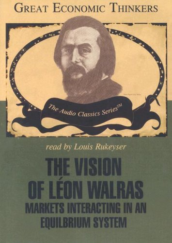 9780786166992: The Vision of Léon Walras: Markets Interacting in an Equilibrium System (Great Economic Thinkers)