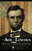 9780786167722: The Age of Lincoln