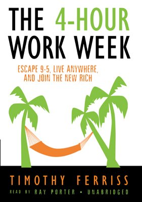 The 4-Hour Work Week: Escape 9-5, Live Anywhere, and Join the New Rich (Library Edition): Timothy ...
