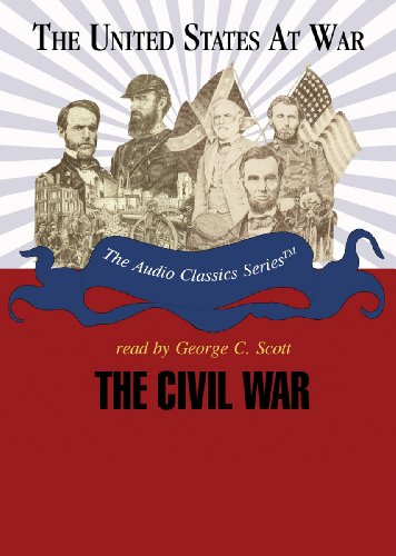 9780786168972: The Civil War: Parts 1 & 2 (United States at War- Audio Classics series)