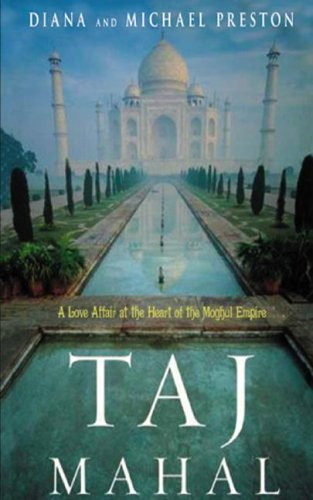 9780786169016: Taj Mahal: Passion and Genius at the Heart of the Moghul Empire