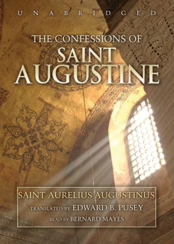 The Confessions of Saint Augustine: Aurelius Augustinus