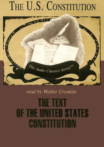 The Text of the United States Constitution (Audio Classics) (0786169761) by George H. Smith