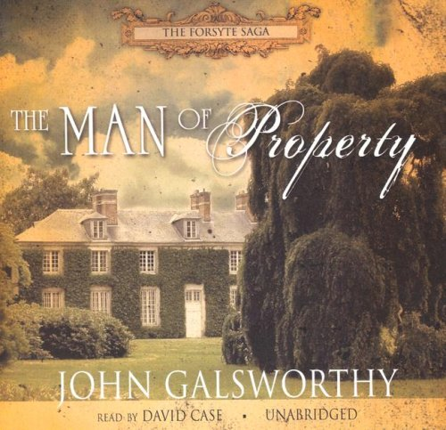 The Man of Property: Book One of: John Galsworthy