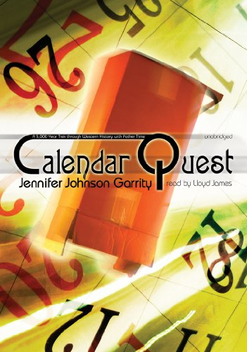 Calendar Quest: A 5,000 Year Trek through Western History with Father Time (Library Edition): ...