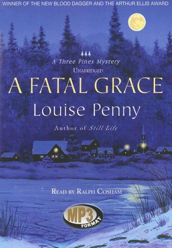 A Fatal Grace (An Inspector Armand Gamache -Three Pines Mystery # 2): Louise Penny