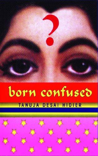 Born Confused -: Tanuja Desai Hidier