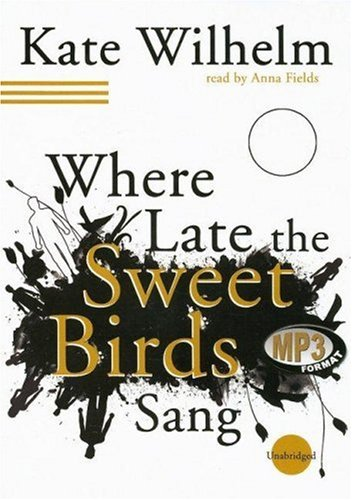 Where Late the Sweet Birds Sang (0786171138) by Wilhelm, Kate