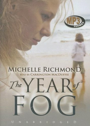 The Year of Fog -: Michelle Richmond