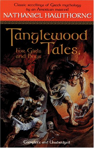 Tanglewood Tales: For Girls and Boys: Nathaniel Hawthorne