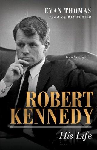 Robert Kennedy - His Life: Evan Thomas