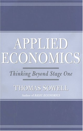 Applied Economics, First edition: Thinking Beyond Stage One (Library Binding): Thomas Sowell