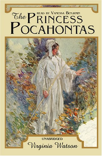 The Princess Pocahontas -: Virginia Watson