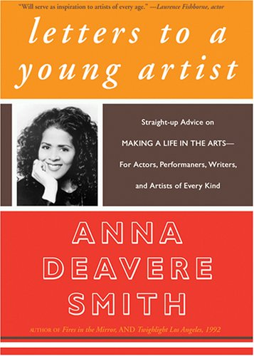 Letters to a Young Artist: Straight-Up Advice on Making a Life in the Arts--For Actors, Performers,...