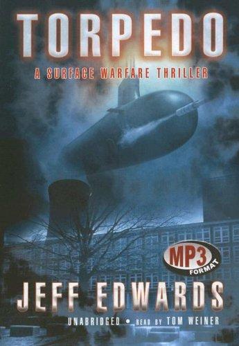 9780786172689: Torpedo: A Surface Warfare Thriller
