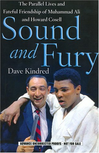 Sound and Fury - Two Powerful Lives, One Fateful Friendship: Dave Kindred