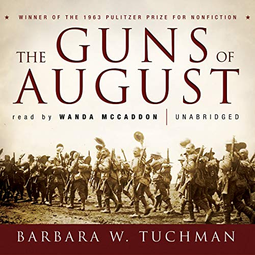 The Guns of August -: Barbara W. Tuchman