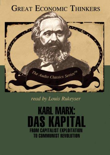Karl Marx: Das Kapital - From Capitalist Exploitation to Communist Revolution: David Ramsay Steele