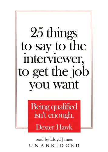 9780786173303: 25 Things to Say to the Interviewer, to Get the Job You Want